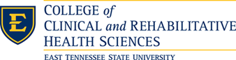 College of Clinical and Rehabilitative Health Sciences East Tennessee State University